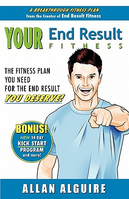CreateSpace Your End Result Fitness: The Fitness Plan You Need for the End Result You Deserve! by Alguire, Allan [Paperback] at Sears.com
